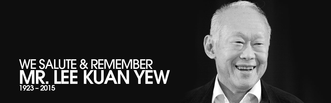 We Salute And Remember Mr Lee Kuan Yew
